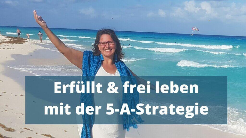Thumbnail - erfüllt und frei mit der 5-A-Strategie